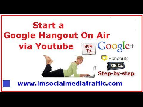 Start a Google Hangout On Air via Youtube
