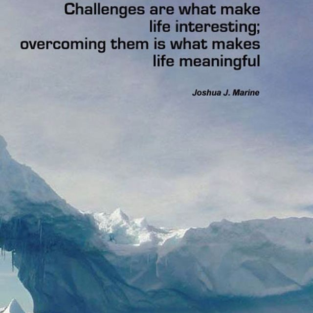 Famous Quotes On Life Challenges: Overcoming Obstacles In Your Life. Joshua J. Marine Quote