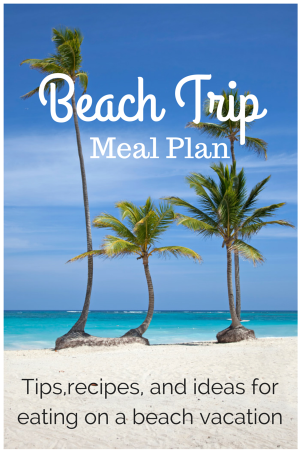 Beach Trip Meal Plan And Grocery List