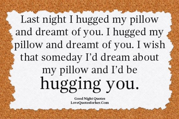 Hello, Goodnight! I don't have someone to hug...but thought this ...