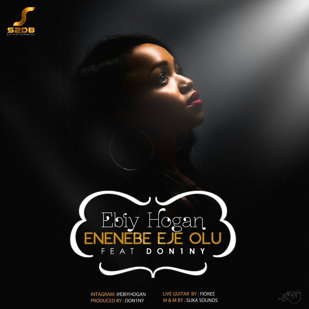Ebiy Hogan ft. Don1ny Enenebe Eje Olu The Irelandbased