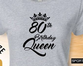 80th Birthday Queen Gifts For Women Gift Tshirt Party