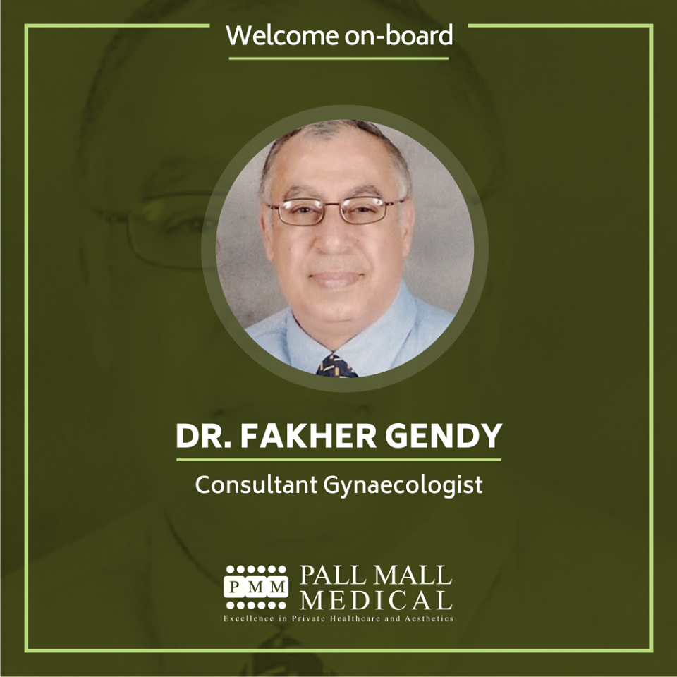Pall Mall Medical Welcomes Dr Fakher Gendy Consultant