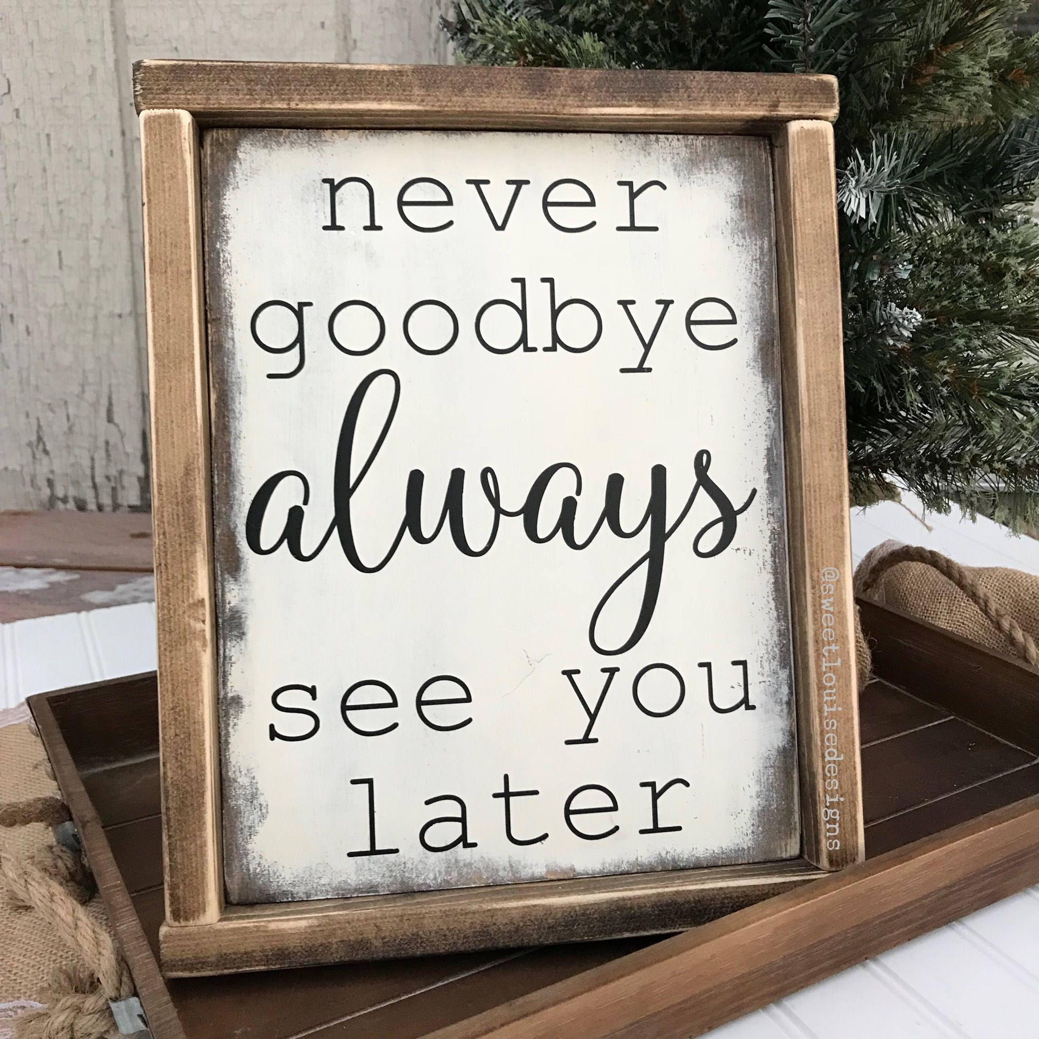 Never Goodbye Always See You Later Wood Sign by ...
