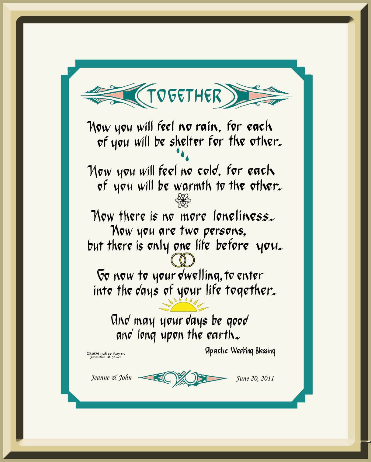 This is the classic apache wedding blessing which i have lettered