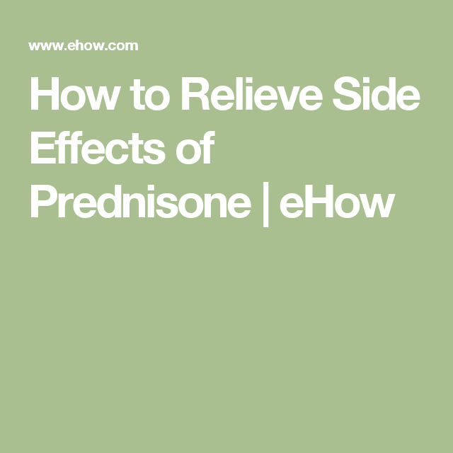 How to Relieve Side Effects of Prednisone | eHow … | Well