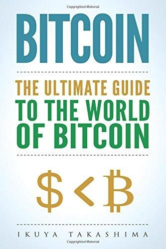 Amazon.com: Bitcoin: The Ultimate Guide to the World of ...