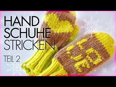 Fäustlinge/Handschuhe stricken *TEIL 2* - YouTube   DIY: Knitting ...