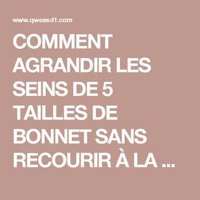 COMMENT AGRANDIR LES SEINS DE 5 TAILLES DE BONNET SANS RECOURIR À LA CHIRURGIE