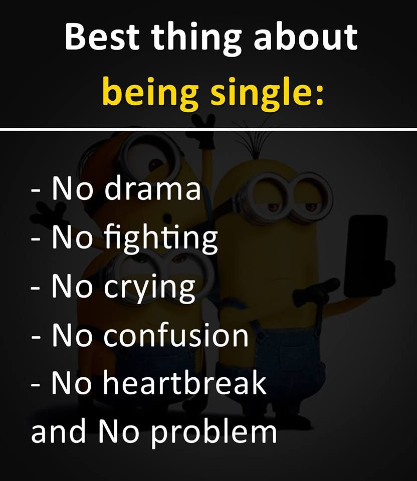Be single, Be happy!  Single and happy, Happy single life, Happy