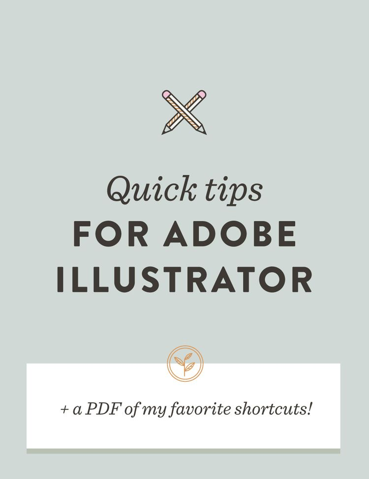 Quick tips for Adobe Illustrator (+ a PDF of my favorite shortcuts!) — Spruce Rd.