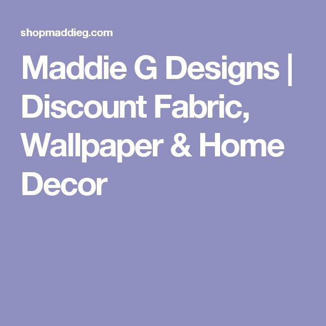 Maddie G Designs Discount Fabric Wallpaper Home Decor Fascinating Discount Designer Home Decor