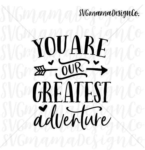 You Are Our Greatest Adventure SVG Vector Image Cut File for