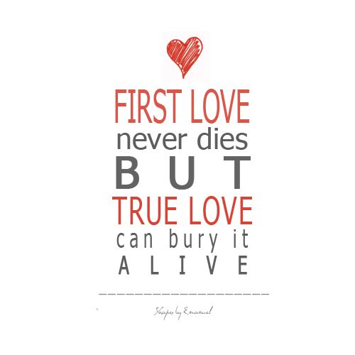 first love quotes first love quotes acirc curren  first love vs true love