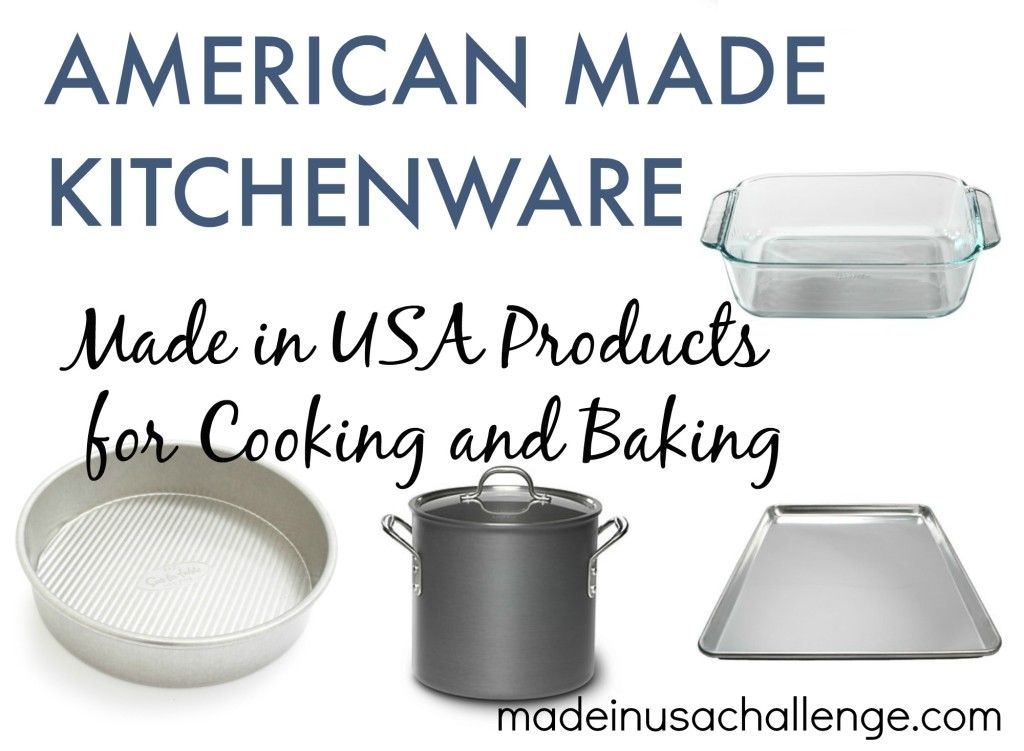 American made kitchenware guide made in usa products for