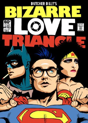 Pop Culture Art - Bizarre Love Triangle by Butcher Billy   #art #popculture #batman #superman #wonderwoman #iancurtis #morrisey #moz #siouxsiesioux #dccomics #trinity #music #mashup