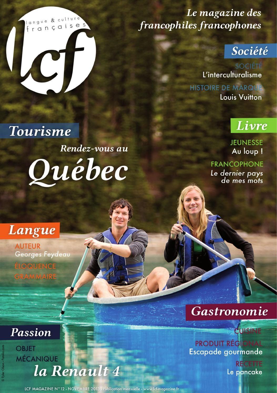 Lcf#12-nov. 2013  Douzième numéro du magazine LCF (Langue et Culture Française). Ce mensuel a pour objectif de promouvoir la culture et la langue française à travers le monde, tout en étant adapté au niveau des apprenants du français à l'étranger.