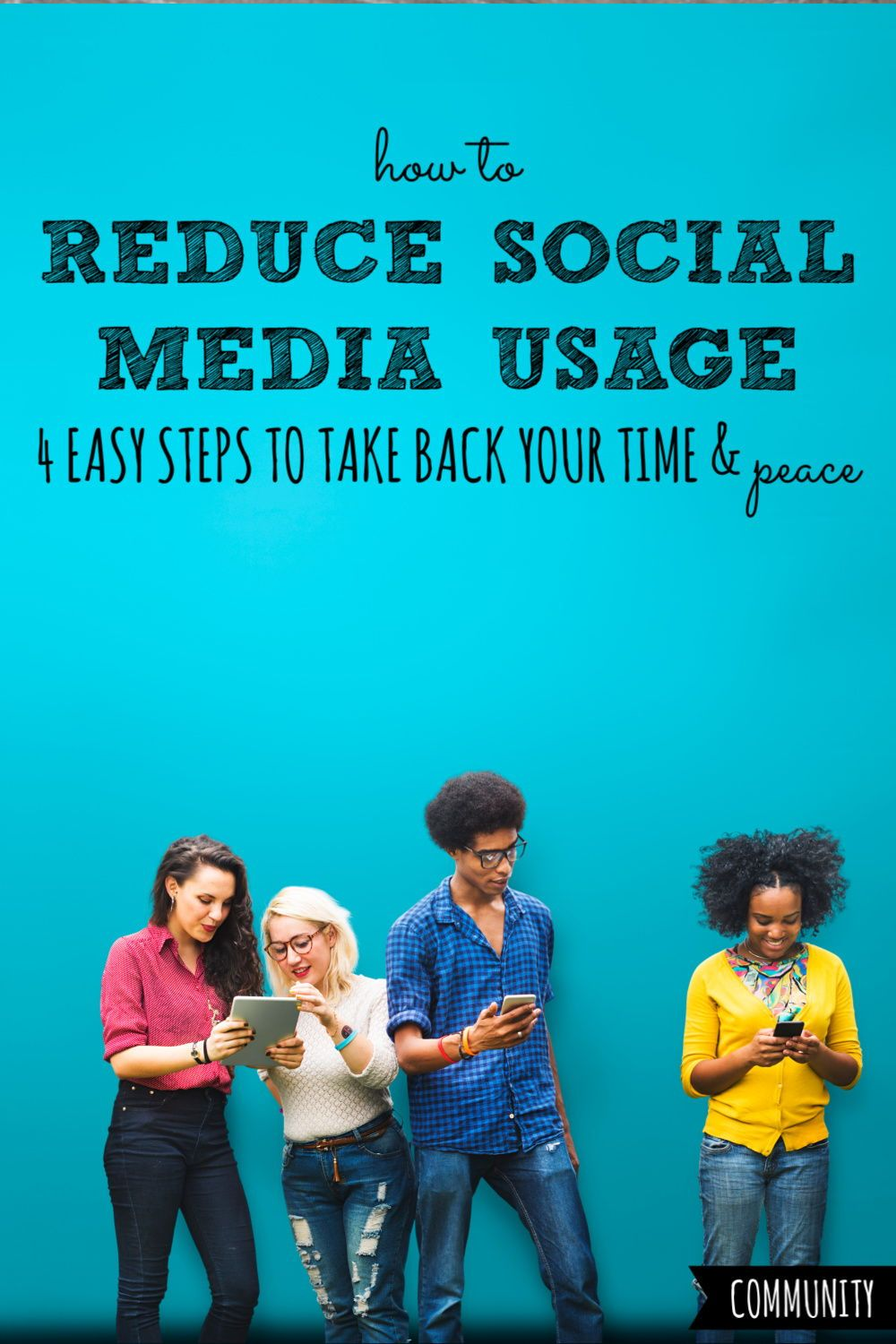 How to reduce social media usage in 4 easy steps social