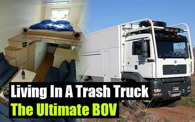 Living In A Trash Truck - The Ultimate BOV,shtf,prepping,survival,bug out shelter,shelter,hidden shelter,preparedness,teotwawki,camping,