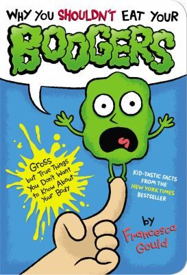 Why You Shouldn't Eat Your Boogers - Francesca Gould Itching to ...