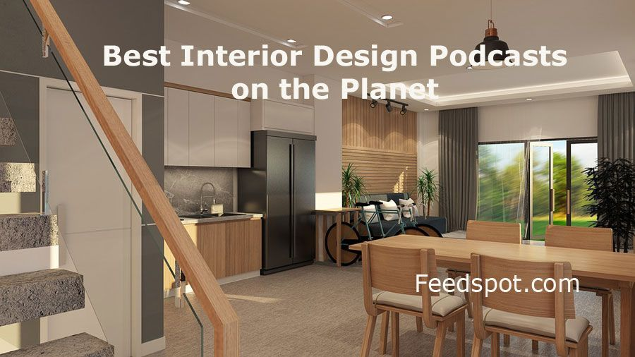 Top 15 Interior Design Podcasts You Must Follow In 2020