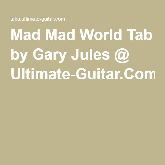 Mad Mad World Tab by Gary Jules @ Ultimate-Guitar.Com | Guitar ...