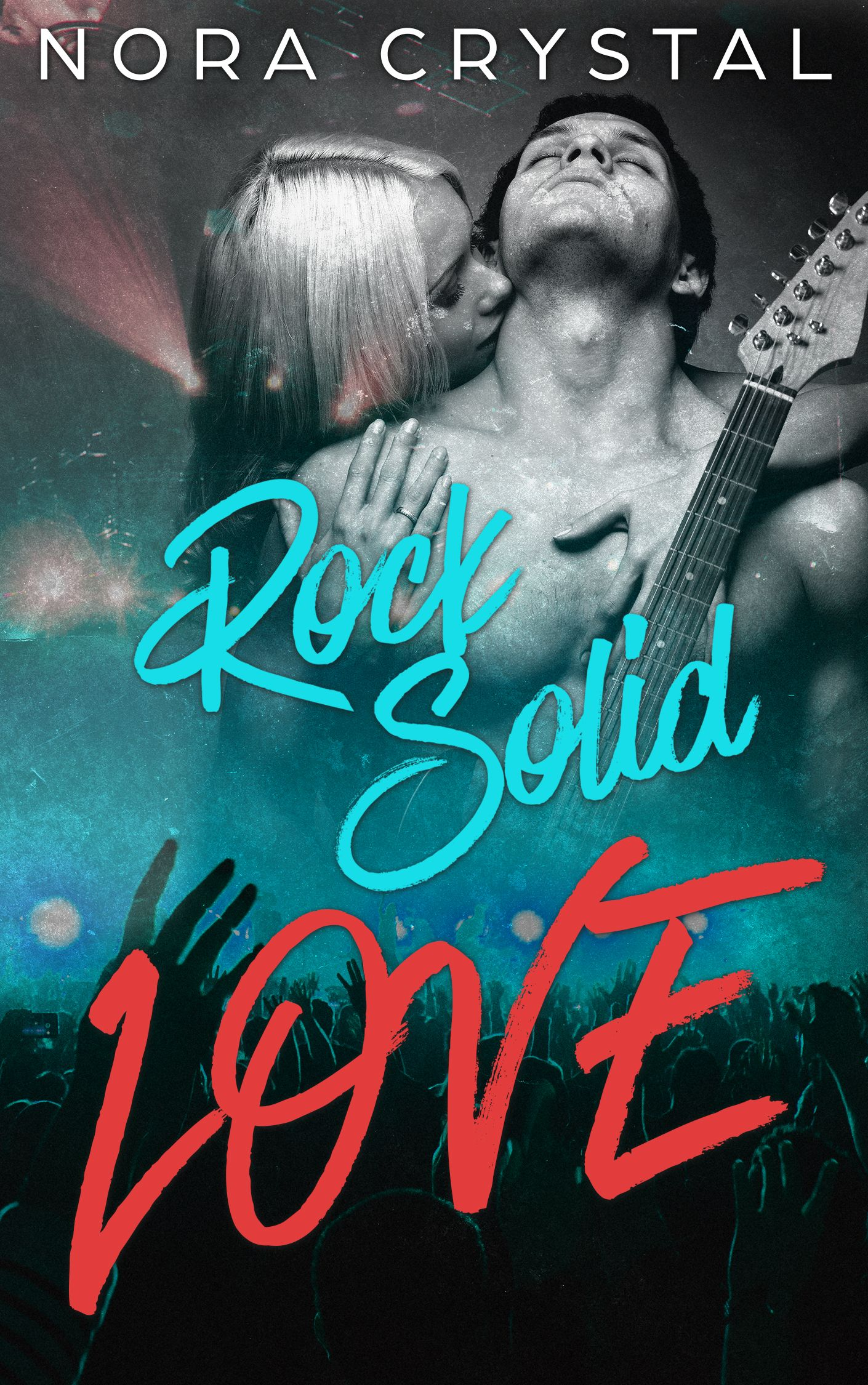Rock solid love by nora crystal heart wrenching rockstar romance rock solid love by nora crystal heart wrenching rockstar romance 099 http fandeluxe Gallery