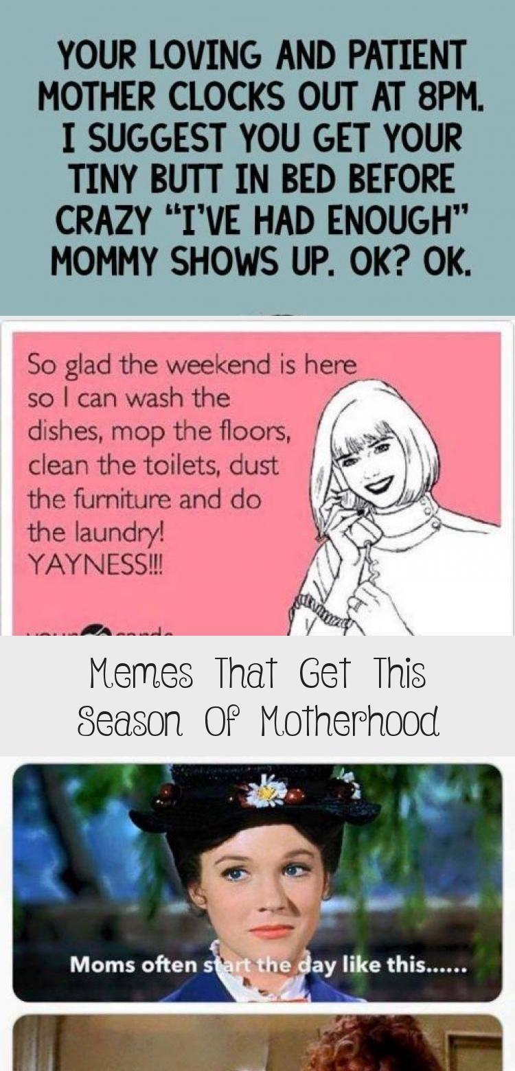 Memes That Get This Season Of Motherhood Tuesday Humor Twisted Humor Humor