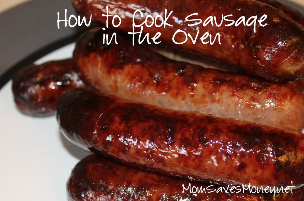 How To Cook Sausages In The Oven Mom Saves Money Recipe How To Cook Sausage Sausages In The Oven Cook Sausage In Oven