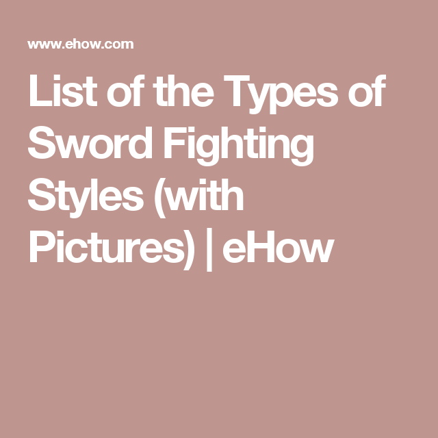 List of the Types of Sword Fighting Styles | Writers help