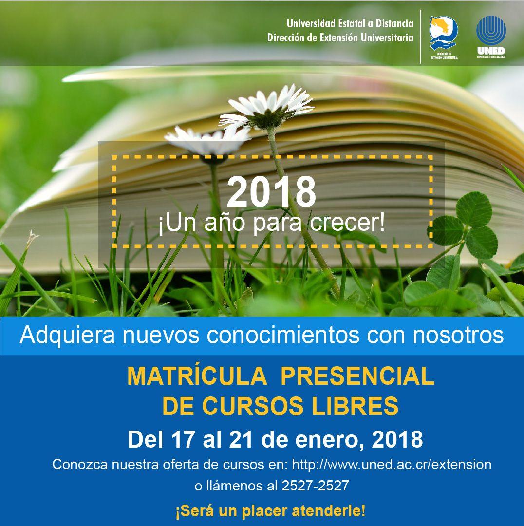Año 2018: Año para crecer: Cursos Libres de Extensión, UNED ...