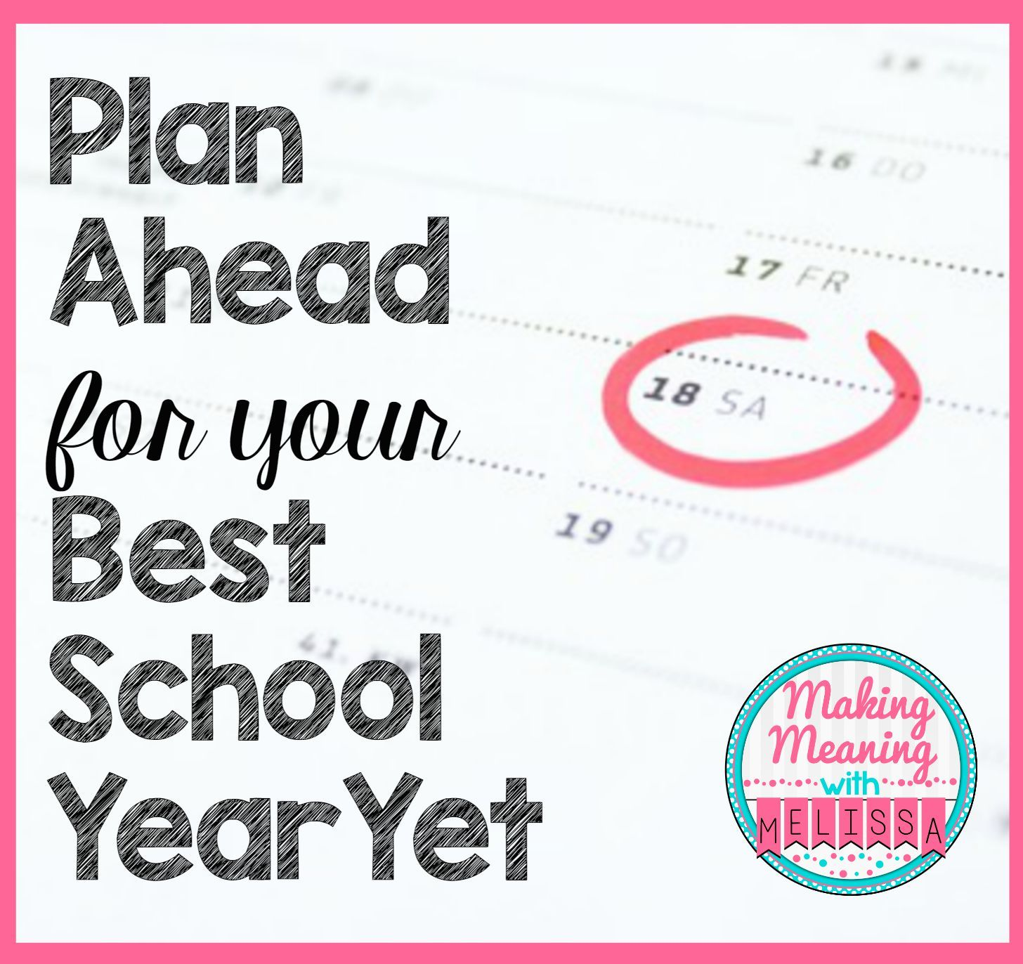 Plan Ahead for the Best School Year Yet How to plan