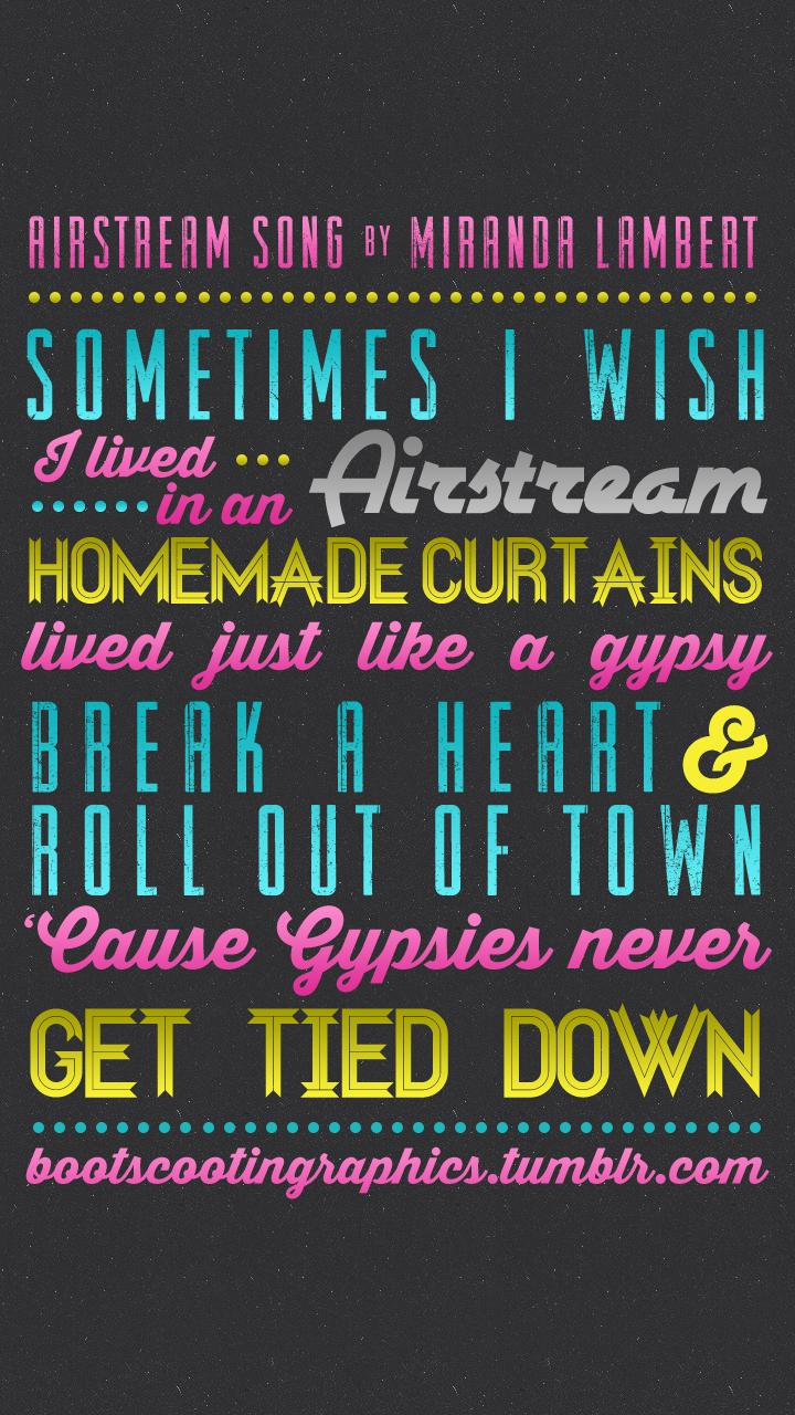 Tumblr iphone wallpaper lyrics - Airstream Song By Miranda Lambert Iphone Wallpaper