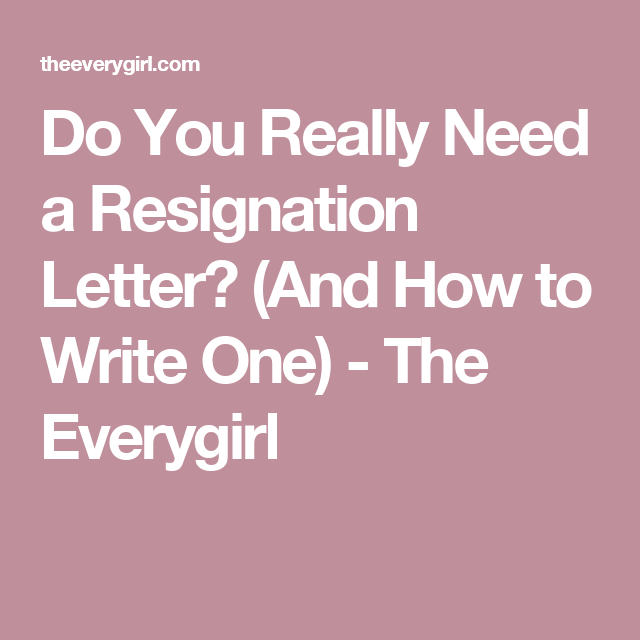Do You Really Need A Resignation Letter And How To Write One