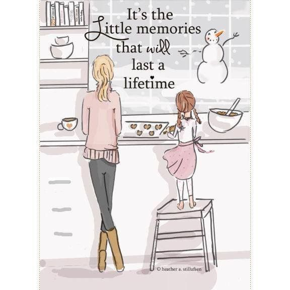 It S The Little Memories That Will Last A Lifetime Daughter Quotes To My Daughter Family Quotes