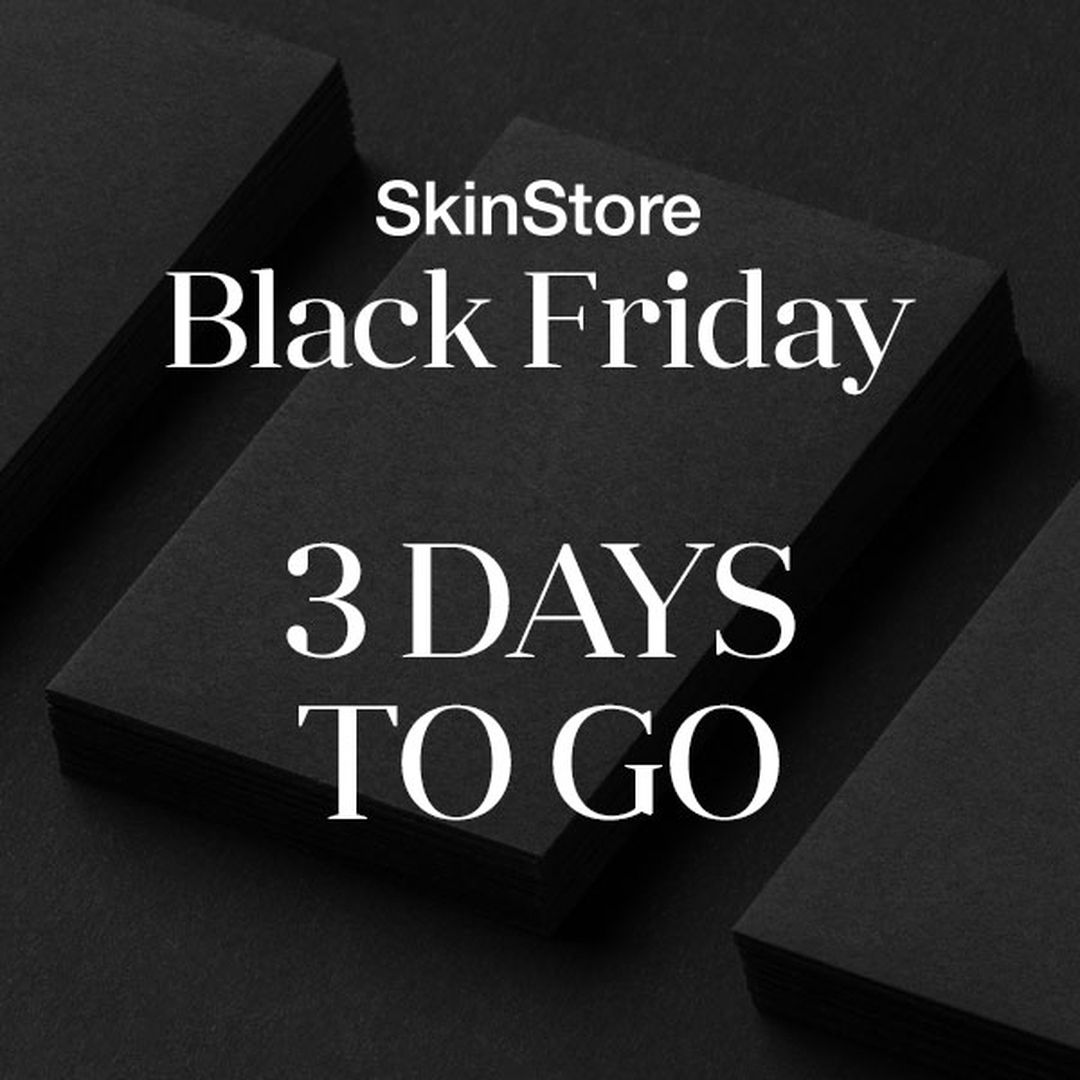 The Countdown Is On Who S Ready For Our Blackfriday Deals Here On Skinstore Join The Wait List Via Link In Bio In 2020 Skin Store Cyber Weekend Beauty Blogger