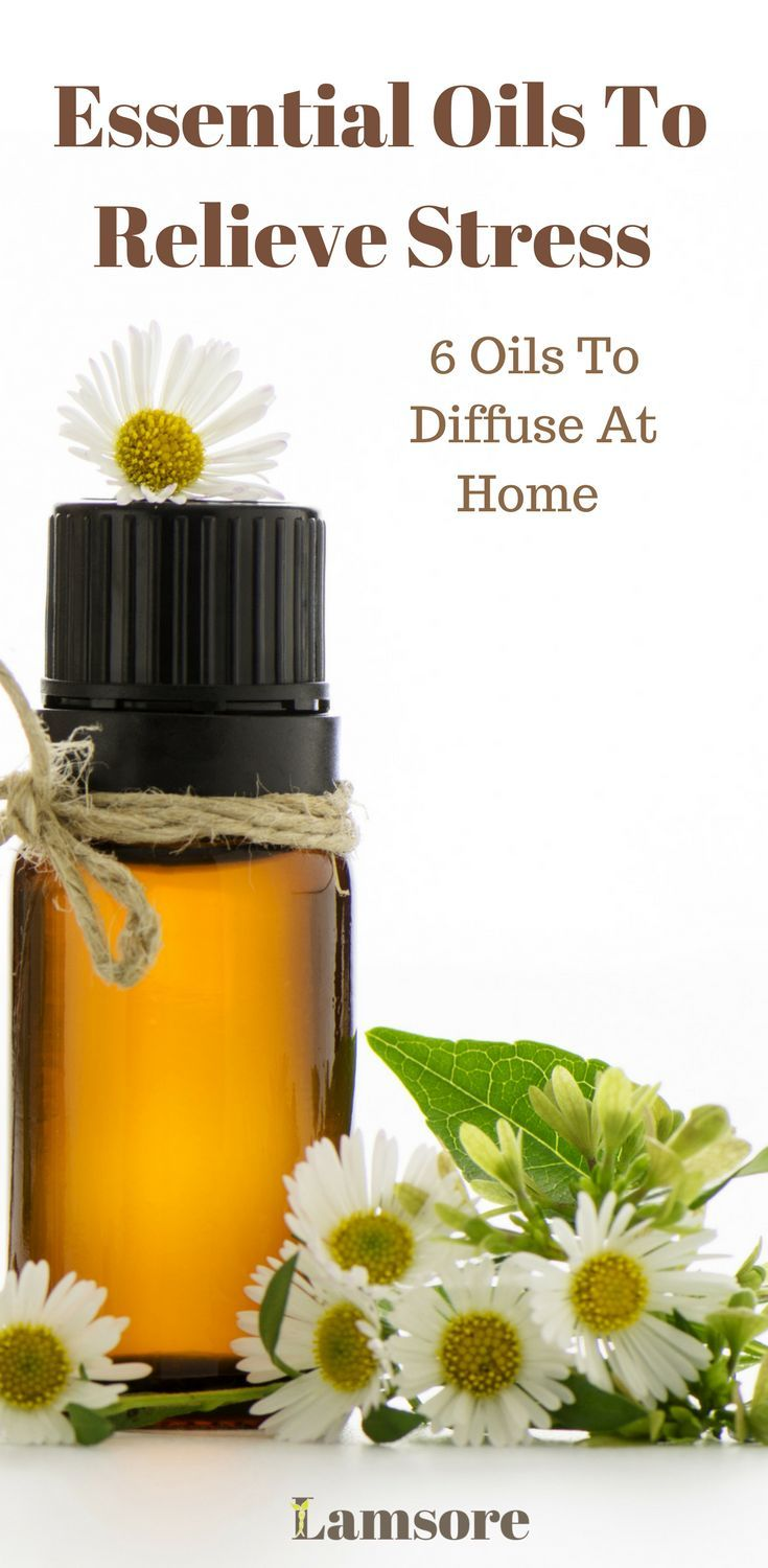 Tired Of Feeling Stressed Diffuse These Essential Oils At Home To Relieve Stresake You Feel Better