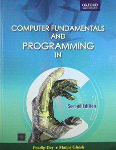 Computer Fundamentals And Programming In C Pradip Dey Manas Ghosh