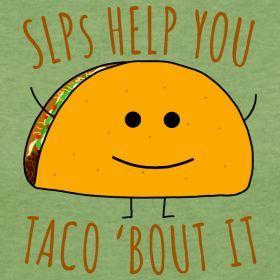 Taco Bout It   Peachie Speechie   Speech pathology humor, Speech ...