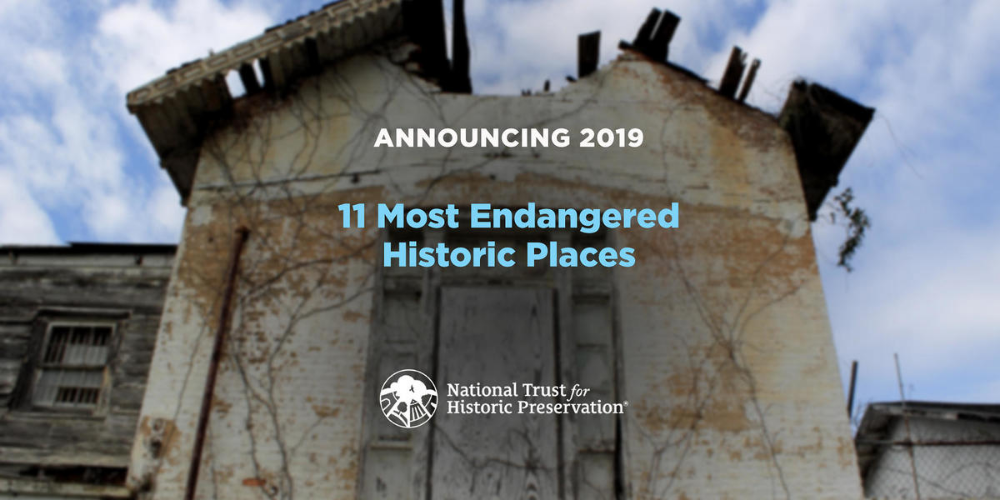 Discover America's 11 Most Endangered Historic Places for