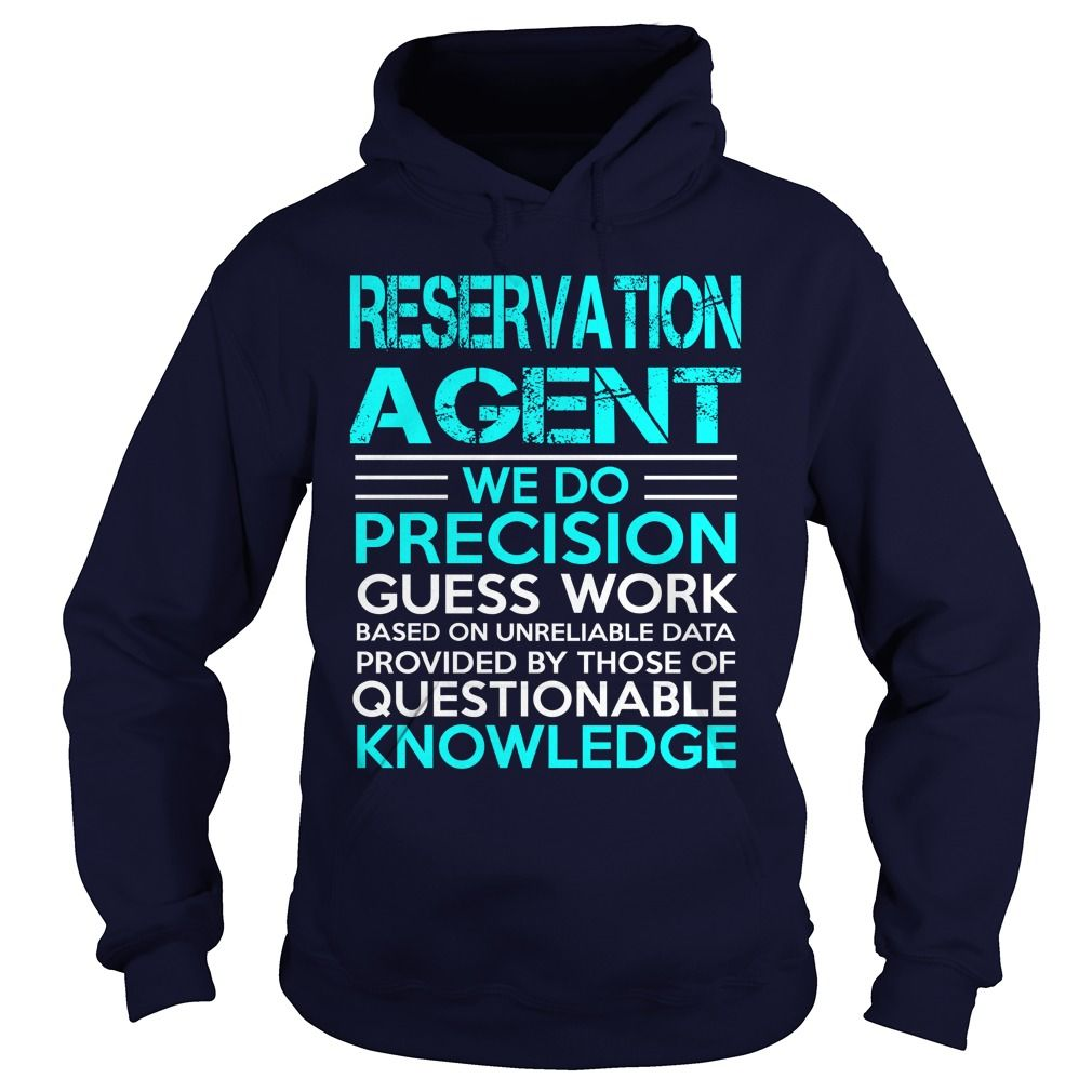 RESERVATION AGENT We Do Precision Guess Work Knowledge T-Shirts, Hoodies. Get It Now ==►…
