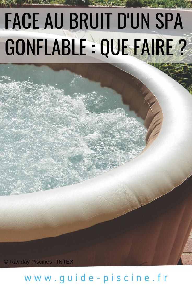 Bruit D Un Spa Gonflable Quelles Solutions Pour Le Reduire Ou L