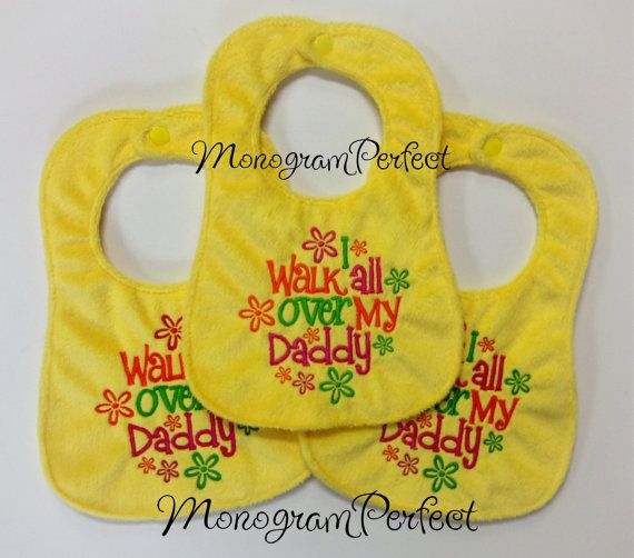 I Walk All Over My Daddy Yellow Baby Bib By
