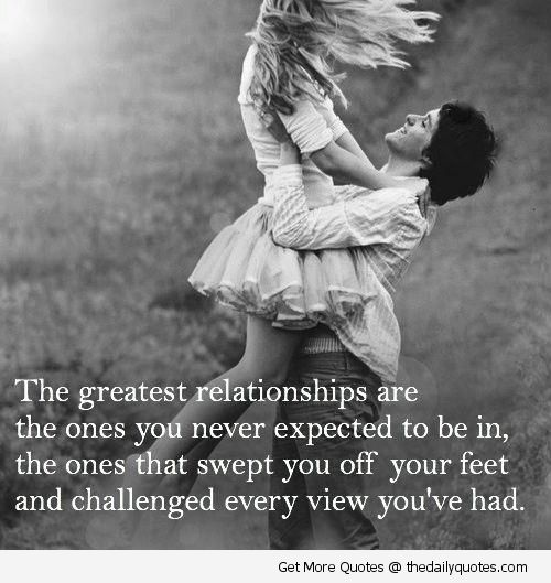 The Greatest Relationships Cute Quotes My Love Greatful