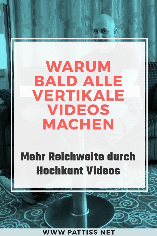 Hochformat Videos Machen Vertikale Videos Sinn Jorg Pattiss Social Media Plattformen Online Marketing Videos