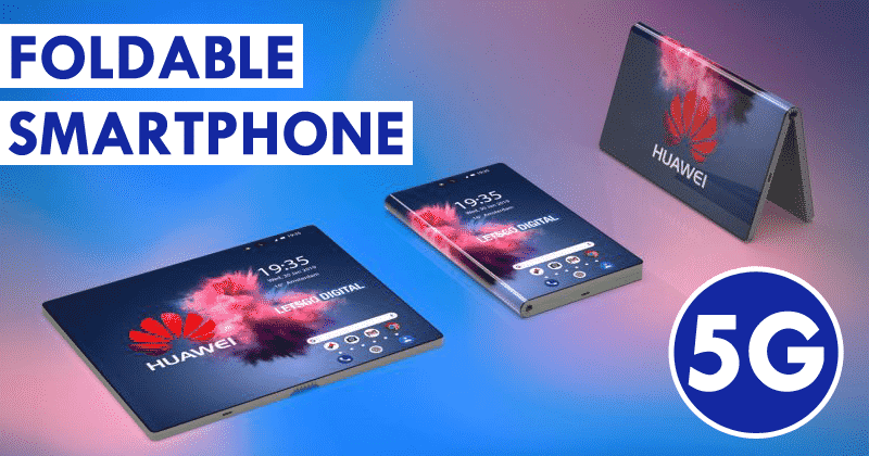 Meet The Huawei's First Revolutionary Foldable 5G