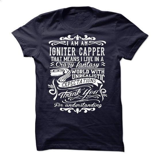 I Am An Igniter Capper - #tshirt sayings #tshirt quotes. I WANT THIS => https://www.sunfrog.com/LifeStyle/I-Am-An-Igniter-Capper-53801900-Guys.html?68278