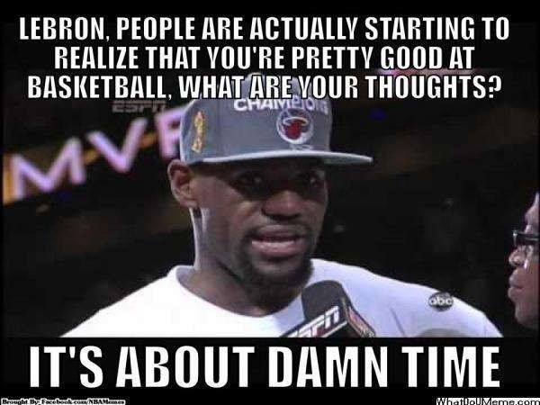 Its About Damn Time Miami Heat Lebron James Miami Heat Nba