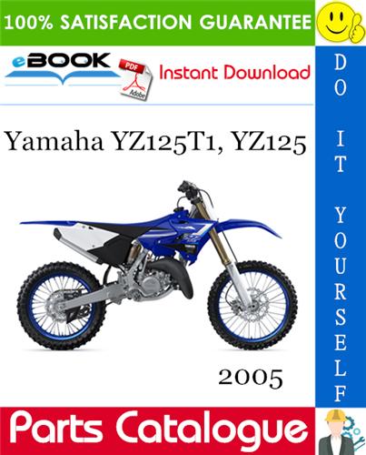 2005 Yamaha Yz125t1 Yz125 Motorcycle Parts Catalogue Manual Parts Catalog Yamaha Motorcycle