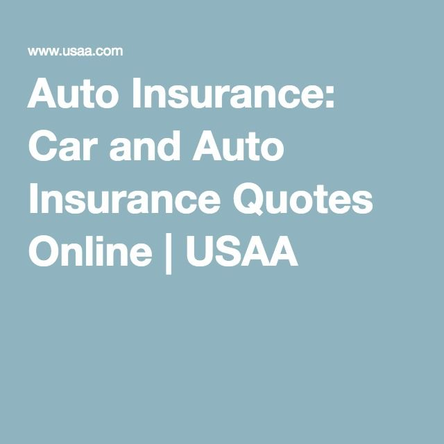 Auto Insurance Car And Auto Insurance Quotes Online Usaa Auto